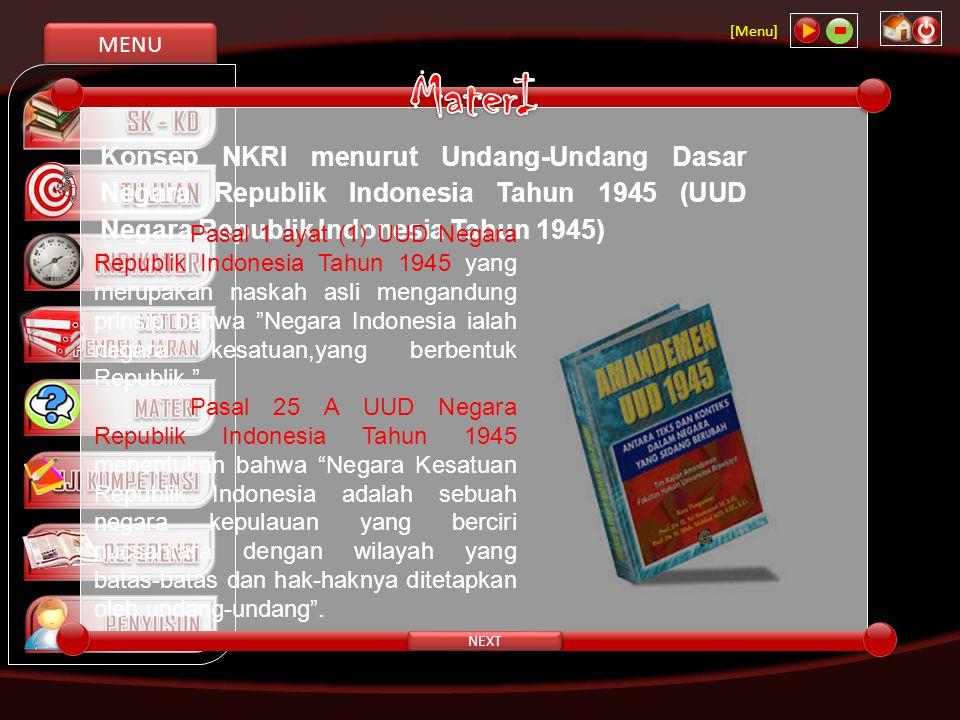 MENU [Menu] NEXT Konsep NKRI menurut Undang-Undang Dasar Negara Republik Indonesia Tahun 1945 (UUD Negara Republik Indonesia Tahun 1945) Pasal 1 ayat