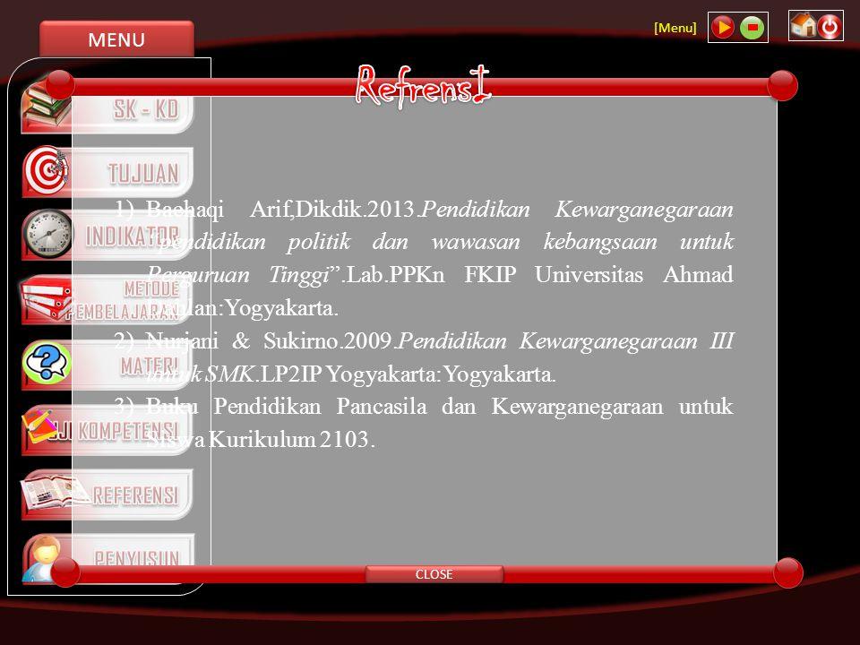 "MENU [Menu] CLOSE 1)Baehaqi Arif,Dikdik.2013.Pendidikan Kewarganegaraan ""pendidikan politik dan wawasan kebangsaan untuk Perguruan Tinggi"".Lab.PPKn FK"