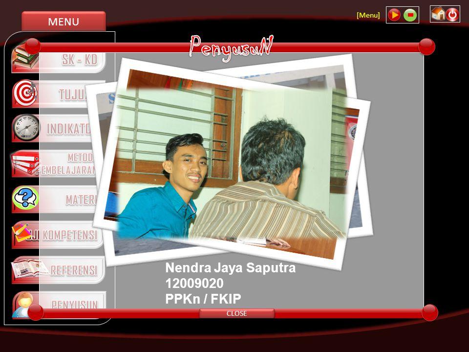 MENU [Menu] CLOSE Nendra Jaya Saputra 12009020 PPKn / FKIP