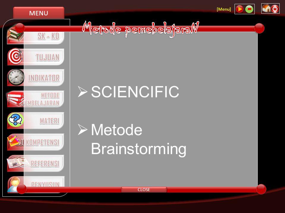MENU [Menu] CLOSE  SCIENCIFIC  Metode Brainstorming