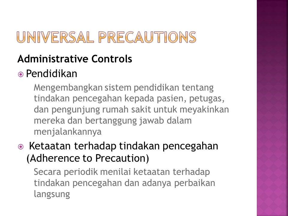 Administrative Controls  Pendidikan Mengembangkan sistem pendidikan tentang tindakan pencegahan kepada pasien, petugas, dan pengunjung rumah sakit un