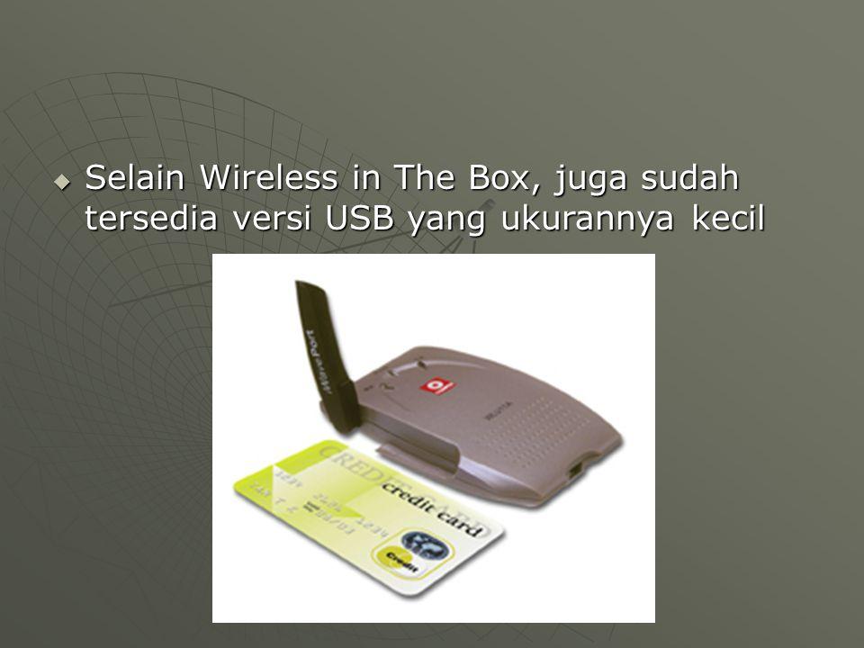  Selain Wireless in The Box, juga sudah tersedia versi USB yang ukurannya kecil