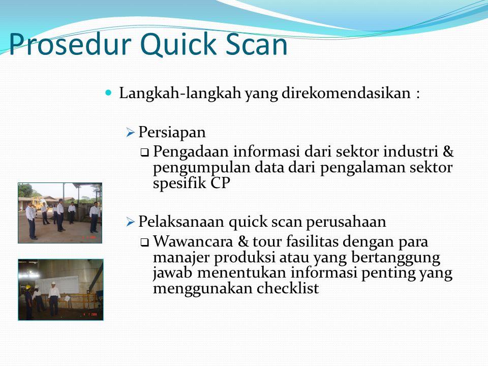 Prosedur Quick Scan Langkah-langkah yang direkomendasikan :  Persiapan  Pengadaan informasi dari sektor industri & pengumpulan data dari pengalaman