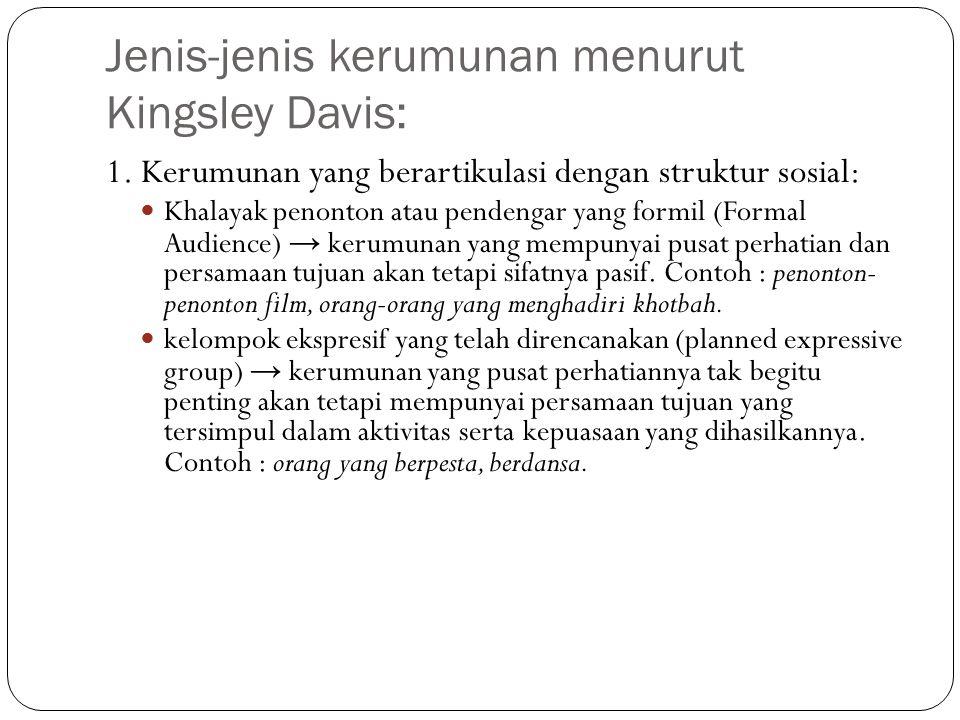 Jenis-jenis kerumunan menurut Kingsley Davis: 1.