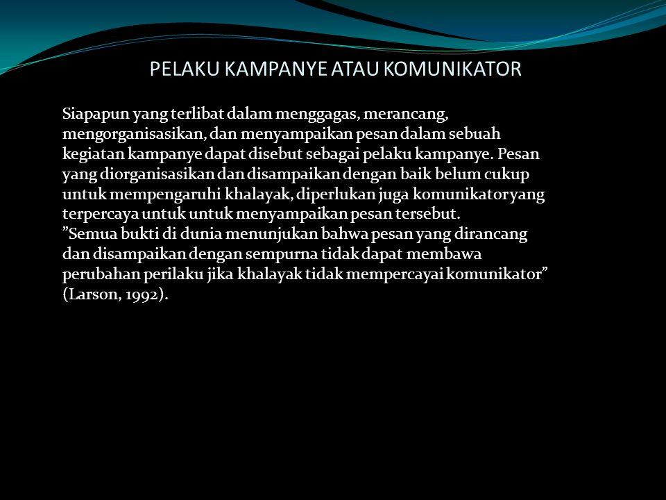 Pelaku dan Pesan Kampanye dan Propoganda Kelompok 1 Dede Nurmaya (6662103350) Ifat Fatmawati ( 6662101436) Nurul Ichwan ( 6662101266) M.