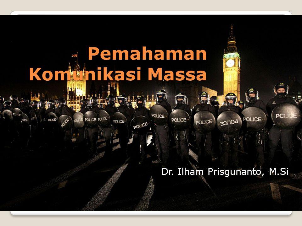 Pemahaman Komunikasi Massa Dr. Ilham Prisgunanto, M.Si