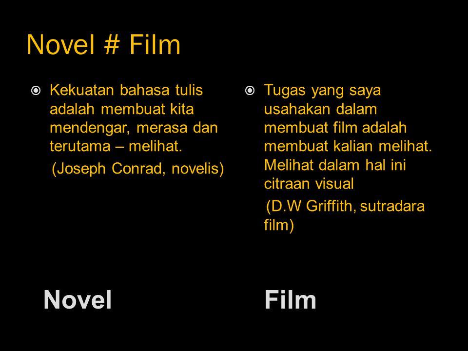 Novel # Film Novel Film  Kekuatan bahasa tulis adalah membuat kita mendengar, merasa dan terutama – melihat. (Joseph Conrad, novelis)  Tugas yang sa