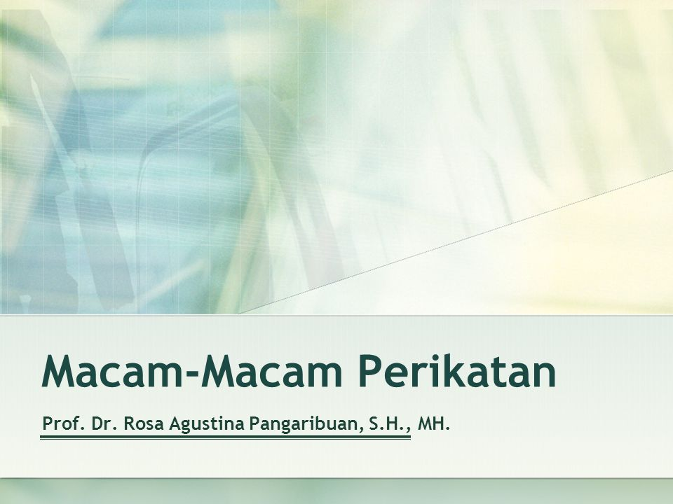 Macam-Macam Perikatan Prof. Dr. Rosa Agustina Pangaribuan, S.H., MH.