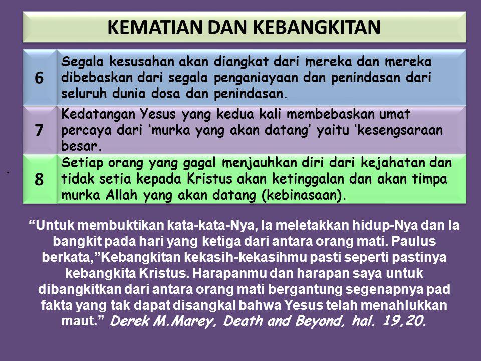 . Kedatangan Yesus yang kedua kali membebaskan umat percaya dari 'murka yang akan datang' yaitu 'kesengsaraan besar. Setiap orang yang gagal menjauhka