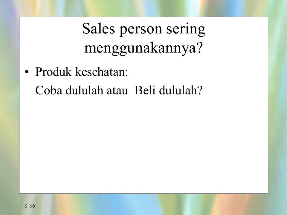 8-36 Sales person sering menggunakannya? Produk kesehatan: Coba dululah atau Beli dululah?
