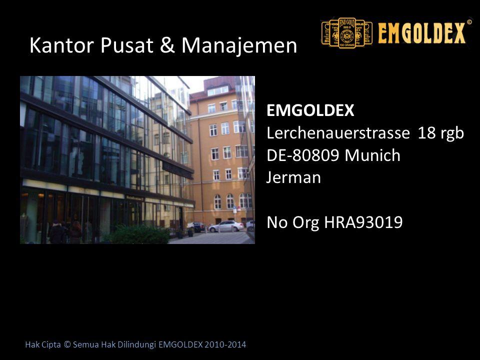 Kantor Pusat & Manajemen Hak Cipta © Semua Hak Dilindungi EMGOLDEX 2010-2014 EMGOLDEX Lerchenauerstrasse 18 rgb DE-80809 Munich Jerman No Org HRA93019