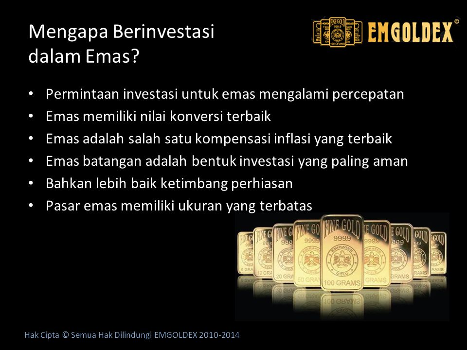 Harga emas selama 10 tahun terakhir Hak Cipta © Semua Hak Dilindungi EMGOLDEX 2010-2014 2000 281 $ 2005 428 $ 2009 1100 $ 2010 1405 $ 2011 1756 $ 2012 1791 $ http://www.kitco.com