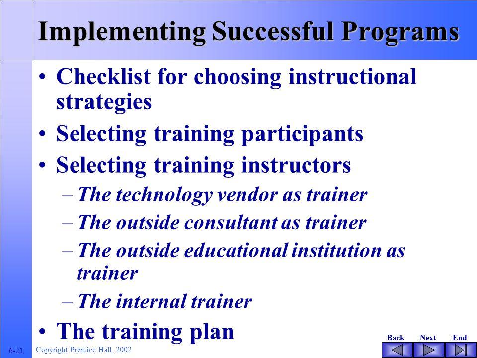 BackNextEndBackNextEnd 6-20 Copyright Prentice Hall, 2002 Designing Successful Programs
