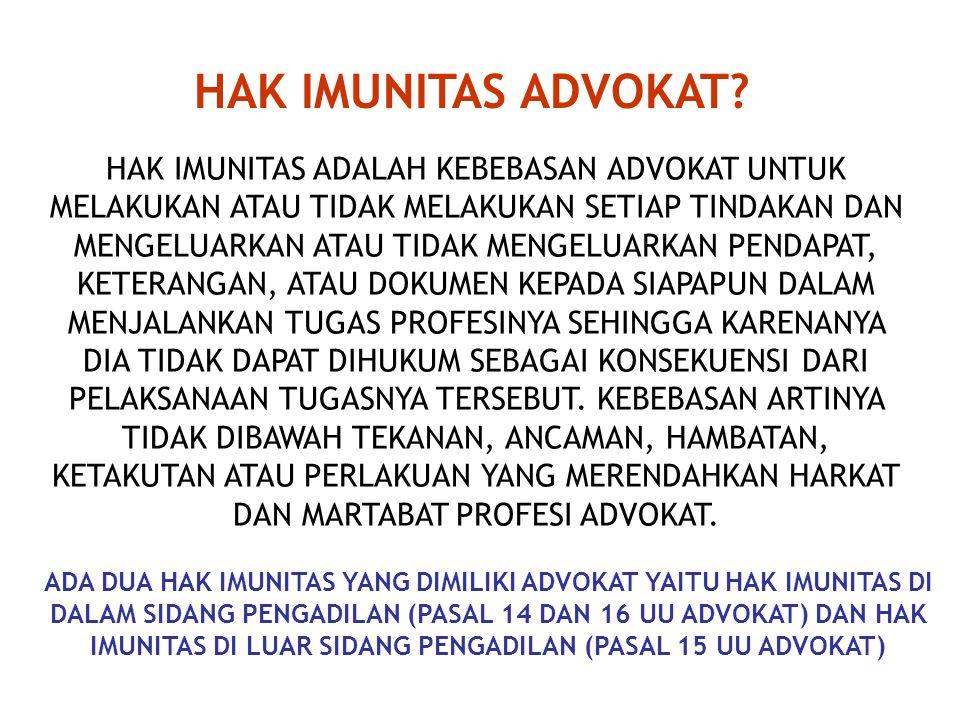1. HAK IMUNITAS ADVOKAT 2. TRADISI MENJAGA RAHASIA KLIEN 3. LARANGAN IKLAN ADVOKAT 4. LARANGAN KONFLIK KEPENTINGAN HAL-HAL PENTING BERKAITAN DENGAN AD