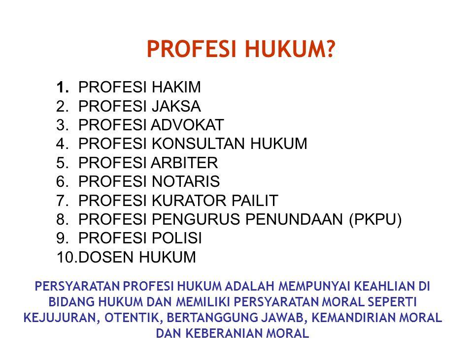 PROFESI HUKUM.1. PROFESI HAKIM 2. PROFESI JAKSA 3.