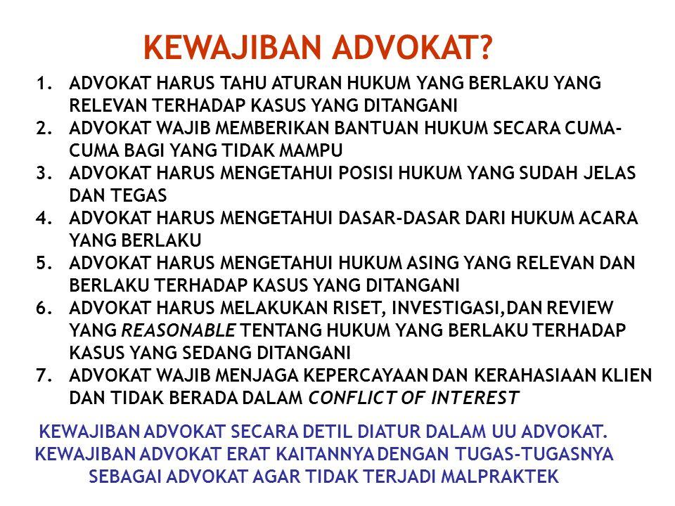 HAK ADVOKAT? HAK ADVOKAT DIATUR DALAM PASAL 14-17 UU NO. 18 TAHUN 2003 TENTANG ADVOKAT 1.ADVOKAT BERHAK UNTUK SECARA BEBAS MENJALANKAN TUGAS DAN PROFE