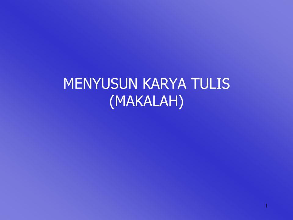 1 MENYUSUN KARYA TULIS (MAKALAH)