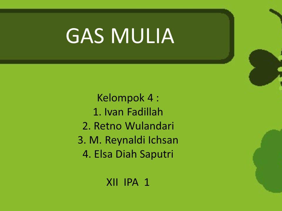 Gas mulia adalah unsur-unsur golongan VIIIA dalam tabel periodik.