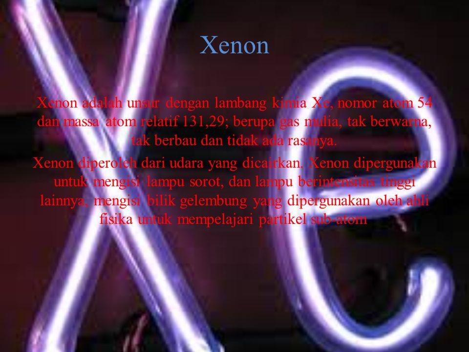 Xenon Xenon adalah unsur dengan lambang kimia Xe, nomor atom 54 dan massa atom relatif 131,29; berupa gas mulia, tak berwarna, tak berbau dan tidak ada rasanya.