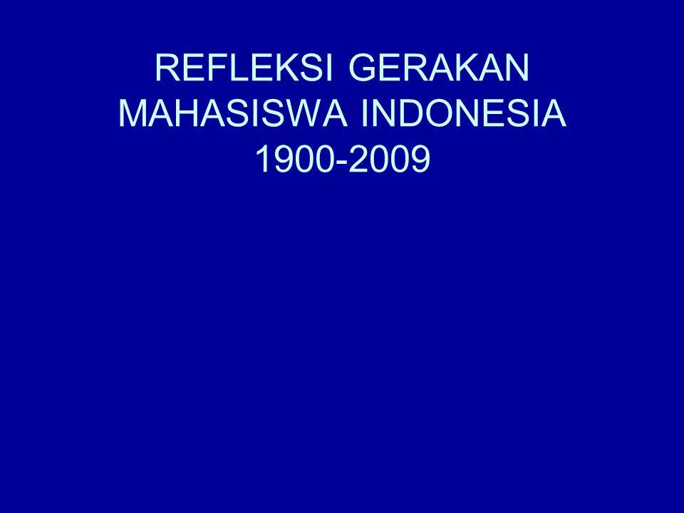 REFLEKSI GERAKAN MAHASISWA INDONESIA 1900-2009