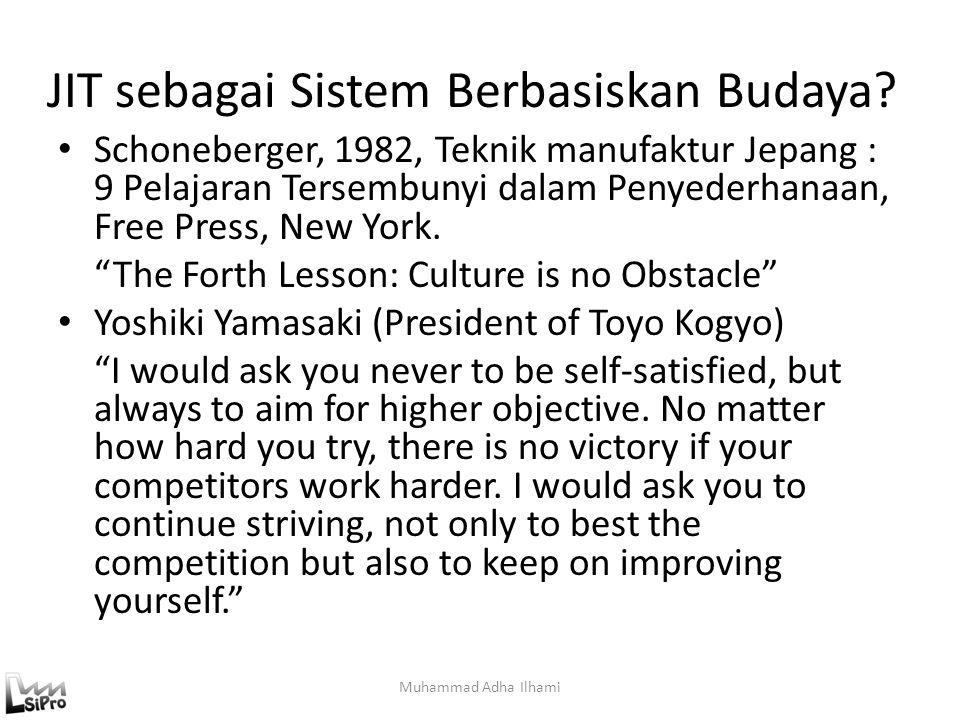 JIT sebagai Sistem Berbasiskan Budaya? Muhammad Adha Ilhami Schoneberger, 1982, Teknik manufaktur Jepang : 9 Pelajaran Tersembunyi dalam Penyederhanaa