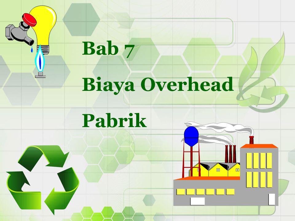 Bab 7 Biaya Overhead Pabrik