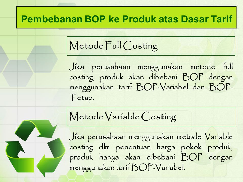 Pengumpulan BOP-S Jurnal pencatatan BOP-S : BOP-Sxxxx Berbagai rek dikreditxxxx Jika perusahaan menggunakan metode Variable costing, karena BOP-tetap tidak dibebankan ke dalam harga pokok produksi maka BOP-S yg telah dicatat kemudian dipecah menjadi 2 kelompok biaya : BOP-V sesungguhnya, dan BOP-T sesungguhnya.