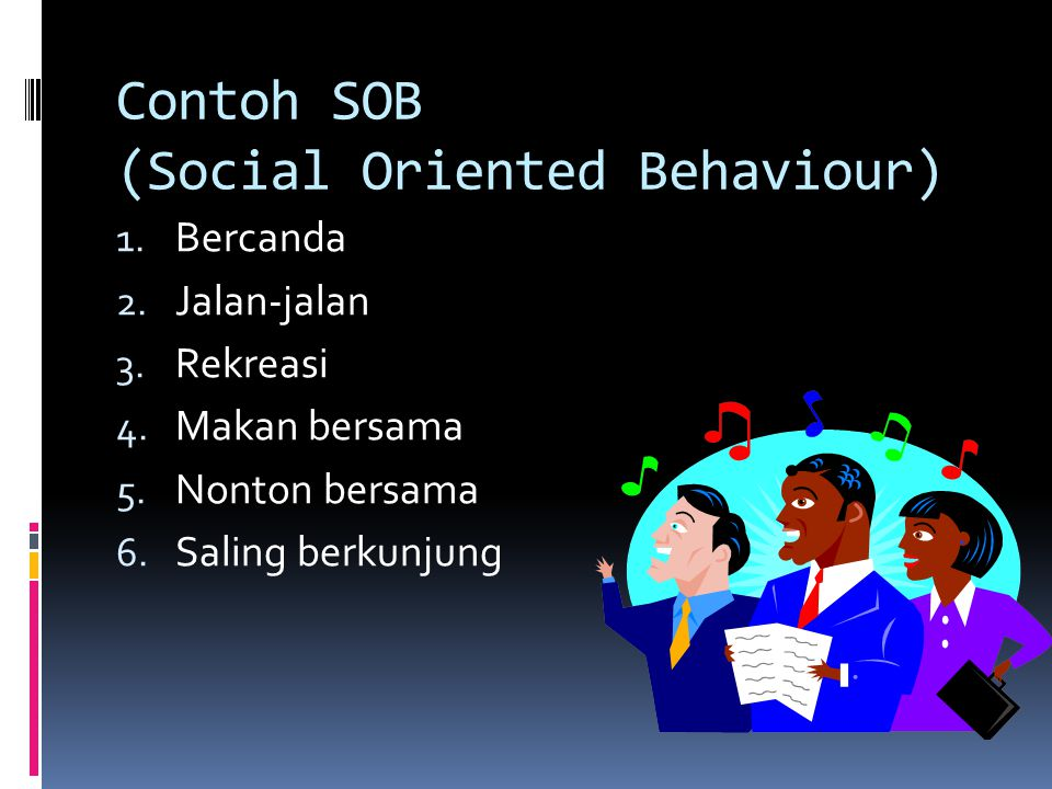 Contoh TOB (Task Osriented Behaviour) 1. Menyusun program kerja 2. Menulis 3. Membaca 4. Rapat 5. Mengetik 6. Membuat laporan kegiatan