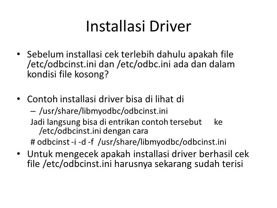 Membuat koneksi ke Mysql Pastikan package mysql-server sudah terinstall – # apt-get install mysql-server Sehingga port 3306 pastikan juga sudah terbuka dalam posisi LISTENING Contoh untuk koneksi odbc ke mysql bisa dilihat di /usr/share/doc/libmyodbc/examples/odbc.ini – Oleh karena itu buatlah koneksi baru yang disimpan pada file baru contoh /home/user/odbcku : [databaseku] Description= MySQL My Database Driver = MySQL SERVER = localhost USER = idris PASSWORD = idris233 PORT = 3306 DATABASE = idris Option = 3 – Kemudian install odbcnya menggunakan perintah odbcinst -i -s -f /home/user/odbcku Untuk mengecek apakah installasi berhasil cek file /etc/odbc.ini harusnya sekarang sudah terisi
