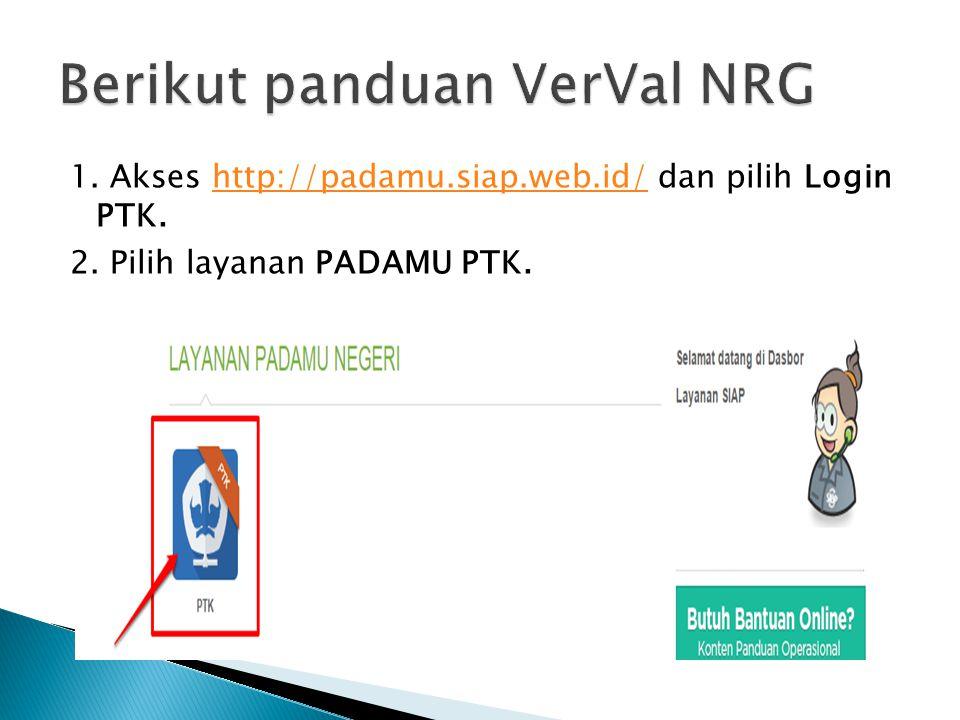 3. Pada Dasbor PTK, pilih menu VerVal NRG. Klik Ajukan VerVal.