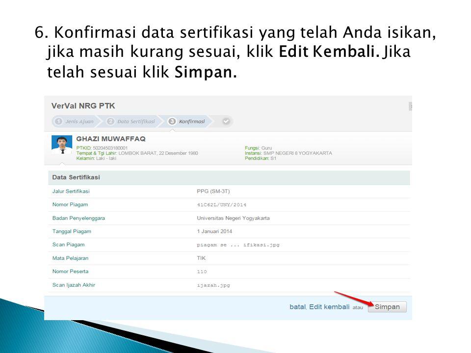 6. Konfirmasi data sertifikasi yang telah Anda isikan, jika masih kurang sesuai, klik Edit Kembali. Jika telah sesuai klik Simpan.