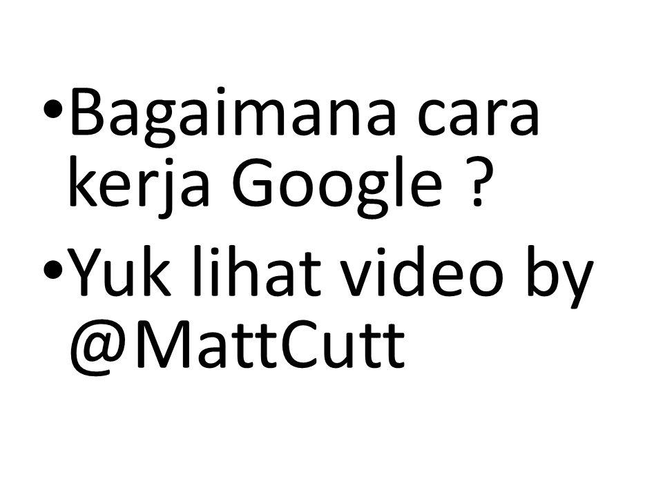 Bagaimana cara kerja Google Yuk lihat video by @MattCutt