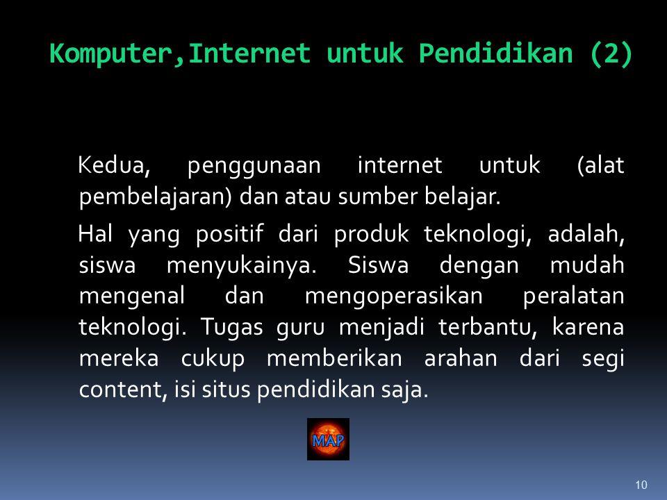 10 Kedua, penggunaan internet untuk (alat pembelajaran) dan atau sumber belajar.