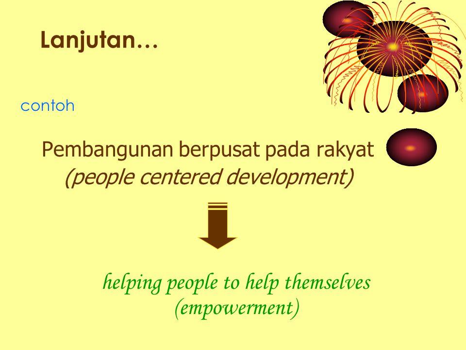 lanjutan partisipatif sebagai upaya pengembangan kapasitas manusia dan masyarakat Menciptakan kemandirian masyarakat