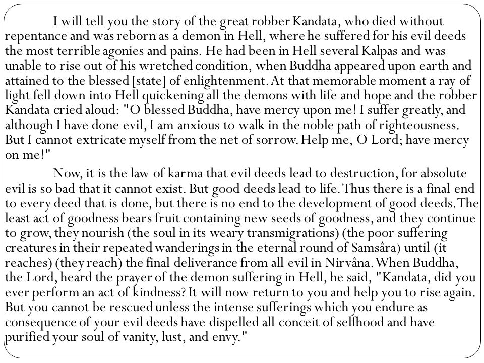 I will tell you the story of the great robber Kandata, who died without repentance and was reborn as a demon in Hell, where he suffered for his evil deeds the most terrible agonies and pains.