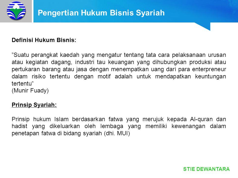 """STIE DEWANTARA Pengertian Hukum Bisnis Syariah Definisi Hukum Bisnis: """"Suatu perangkat kaedah yang mengatur tentang tata cara pelaksanaan urusan atau"""