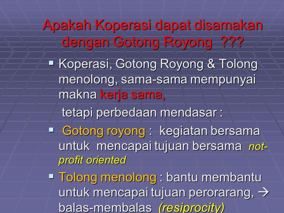 Apakah Koperasi dapat disamakan dengan Gotong Royong ??.