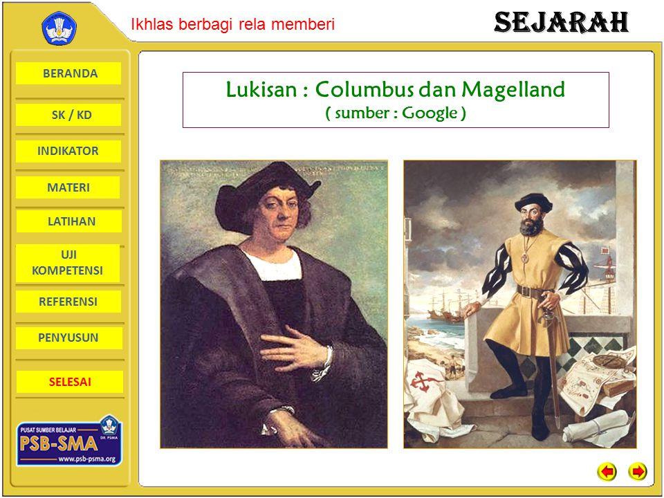 BERANDA SK / KD INDIKATORSejarah Ikhlas berbagi rela memberi MATERI LATIHAN UJI KOMPETENSI REFERENSI PENYUSUN SELESAI Lukisan : Columbus dan Magelland