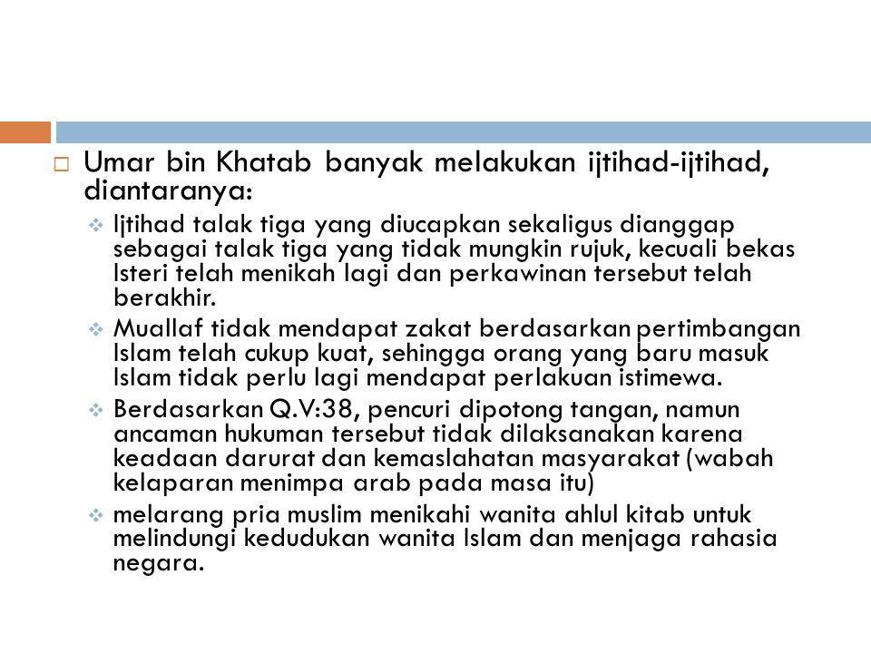 2. Umar Bin Khatab (634-644 M)  Aktif dalam menyiarkan Agama Islam sampai Palestina, Sirya, Irak, Persia, Mesir.  Menetapkan Tahun Islam (Hijriah) b