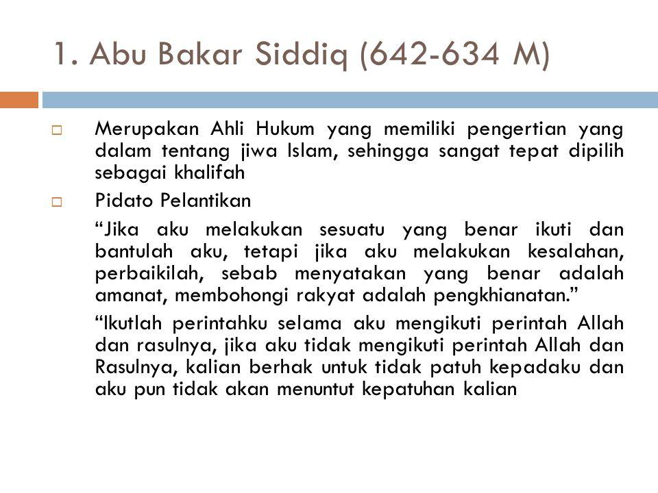 B. MASA KHULAFA RASYIDIN  Setelah Nabi Muhammad wafat, tugasnya sebagai utusan Allah tidak dapat digantikan. Namun, tugasnya sebagai pemimpin masyara