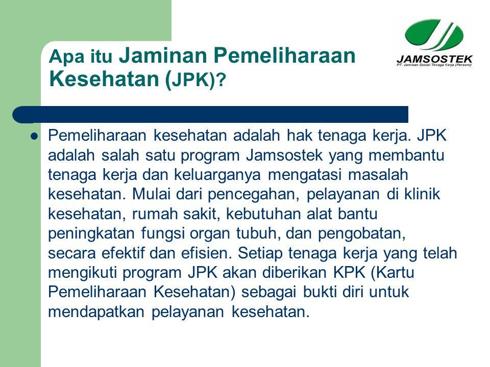 Manfaat Pelayanan JPK Manfaat JPK bagi perusahaan yakni perusahaan dapat memiliki tenaga kerja yang sehat, dapat konsentrasi dalam bekerja sehingga lebih produktif