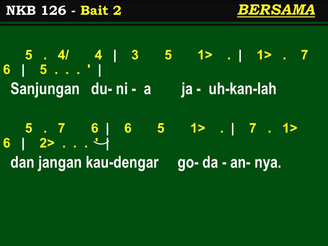 5.4/ 4 | 3 5 1>. | 1>. 7 6 | 5... | Sanjungan du- ni - a ja - uh-kan-lah 5.