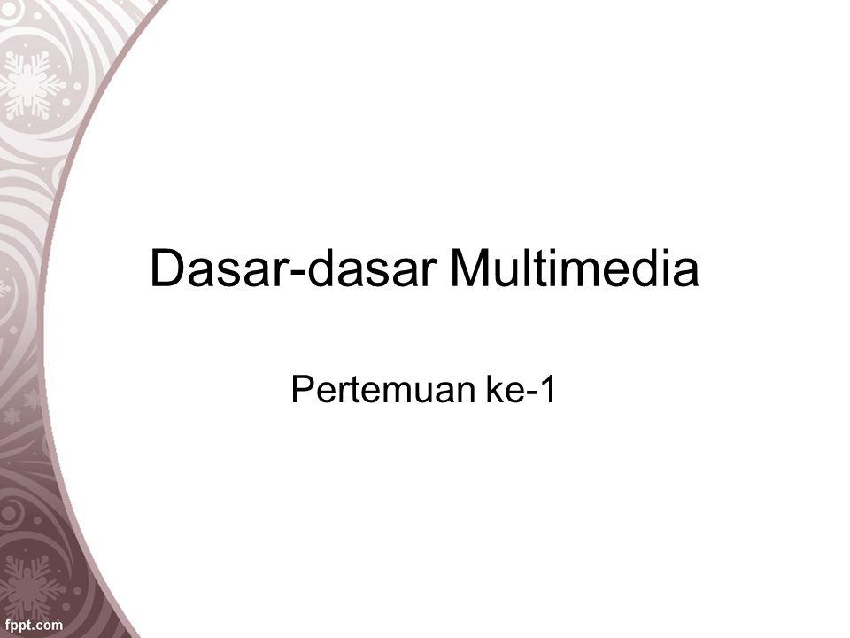 Dasar-dasar Multimedia Pertemuan ke-1