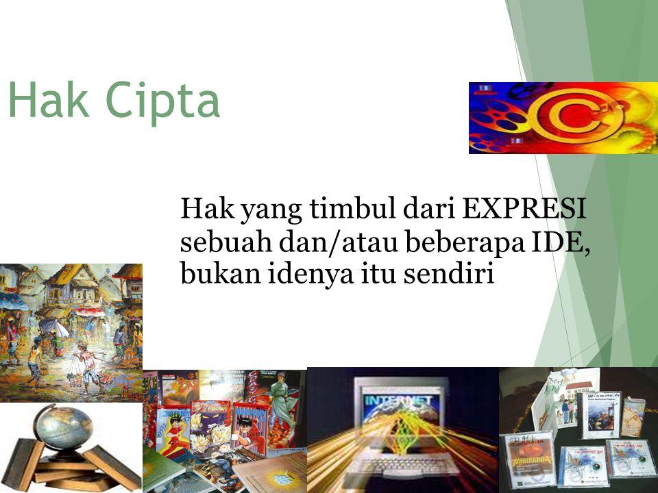 4/15/2015 Rahayu Hartini- FH UMM 12 Hak Cipta Hak yang timbul dari EXPRESI sebuah dan/atau beberapa IDE, bukan idenya itu sendiri