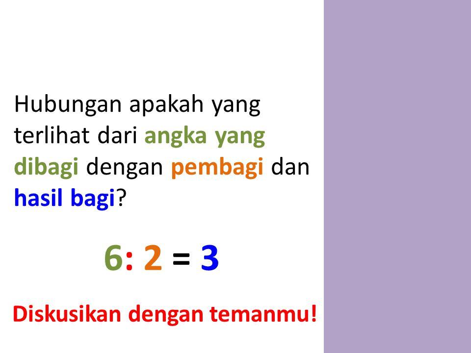 Hubungan apakah yang terlihat dari angka yang dibagi dengan pembagi dan hasil bagi.