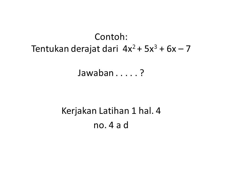Contoh: Jawab: 4 12 19 57 37 Jawab: 3–78012–2 3 –6 –13 26 38 –76 4 47 –20 3 Jawab: 6–719 – 12–3/2 6 –9 –16 24 12 –18 1 h(x) = 4x + 19 ; s(x) = 37h(x) = 3x 2 – 13x + 38 ; s(x) = 4 h(x) = 3x 2 – 8x + 6 ; s(x) = 1