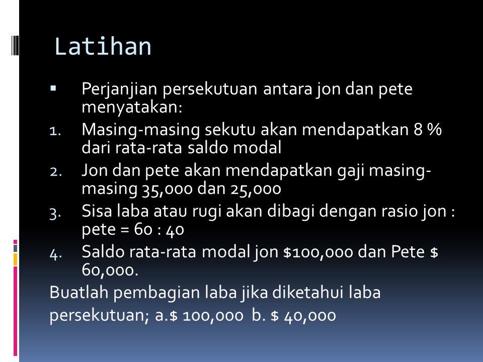 Ayat jurnal penutupnya: 31 Des Ikhtisar Laba RugiUS$ 26.000,- Modal ClarkUS$ 12.700 Modal LanaUS$ 13.300