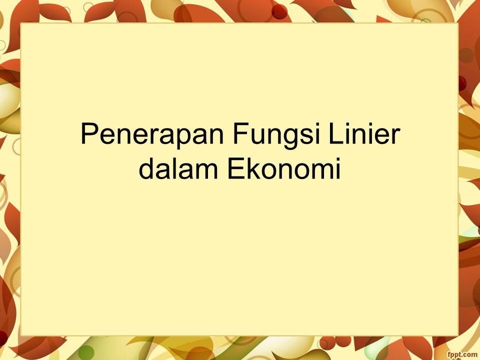 Penerapan Fungsi Linier dalam Ekonomi