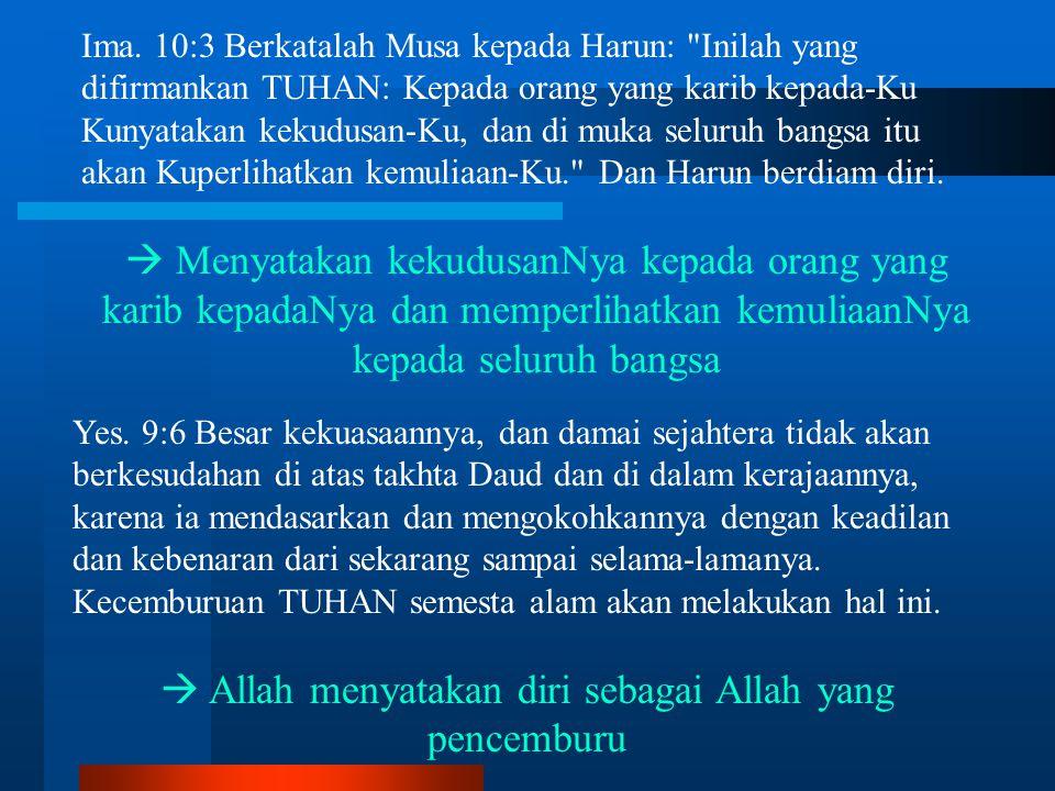 Ima. 10:3 Berkatalah Musa kepada Harun: