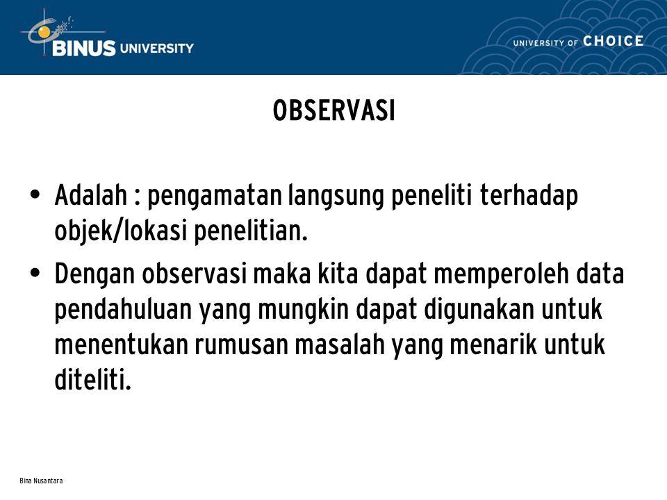 Bina Nusantara LANGKAH-LANGKAH PENELITIAN Penelitian yang baik harus sistimatis, artinya mengikuti langkah yang teratur.